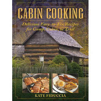Cabin Cooking - By Kate Fiduccia