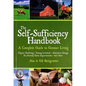 The Self-Sufficiency Handbook - A complete Guide to Greener Living