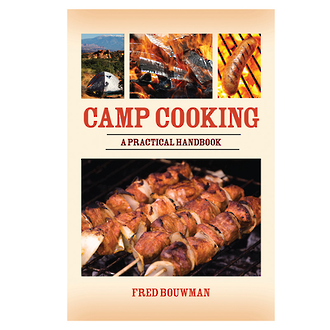 Camp Cooking a Practical Handbook