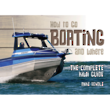 How to go Boating and Where - The Complete Kiwi Guide