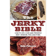 The Jerky Bible - How to Dry, Cure and Preserve
