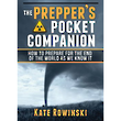 The Prepper's Pocket Companion - How to prepare for the end of the world as we know it