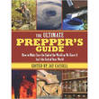 The Ultimate Prepper's Guide by Jay Cassell